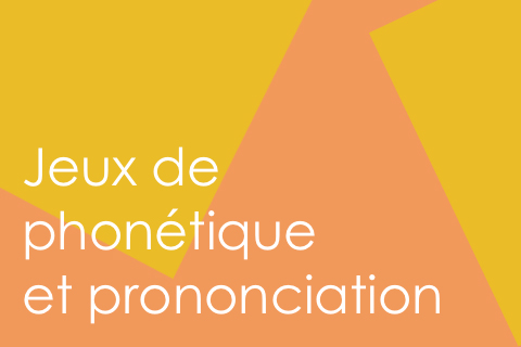 Ecole Suisse Internationale-Jeux de phonétique et de prononciation